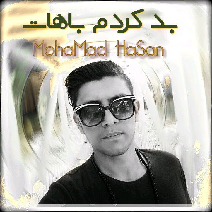 Mohamad Hasan – Bad Kardam Bahat